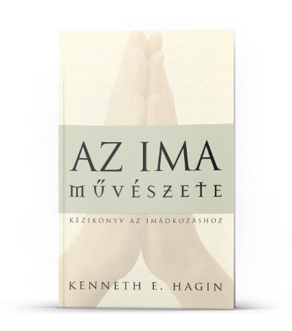 Kenneth E. Hagin: Az ima művészete