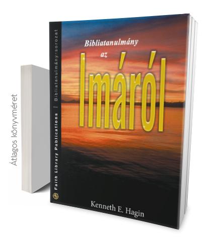 Kenneth E. Hagin: Bibliatanulmány az imáról