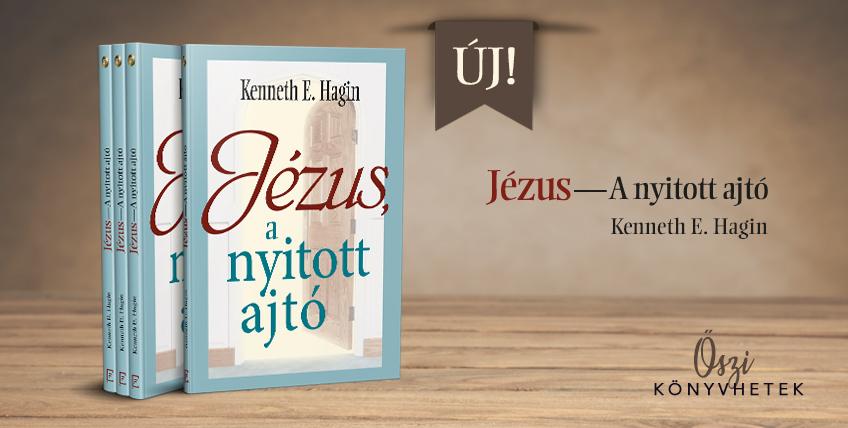 Kenneth E. Hagin: Jézus, a nyitott ajtó