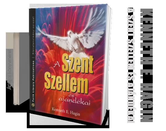 Kenneth E. Hagin: A Szent Szellem és ajándékai